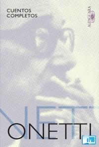 Cuentos completos - Juan Carlos Onetti portada