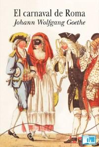 El carnaval de Roma - Johann Wolfgang von Goethe portada