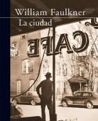 La ciudad - William Faulkner portadaa