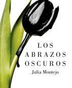 Los abrazos oscuros - Julia Montej portada