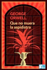 Que no muera la aspidistra - George Orwell portada