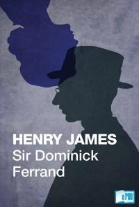 Sir Dominick Ferrand - Henry James portada