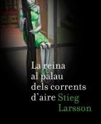 La reina al palau dels corrents d'aire - Stieg Larsson portada