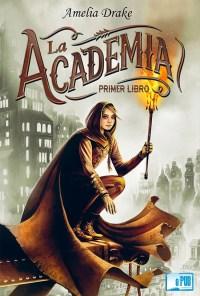 La Academia. Primer libro - Amelia Drake portada