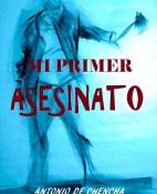 Mi primer asesinato - Antonio De Chencha portada