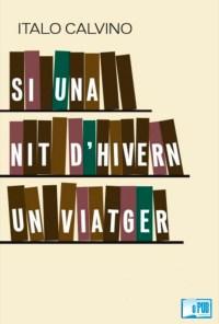 Si una nit d'hivern un viatger - Italo Calvino portada