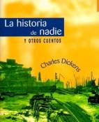 La historia de nadie y otros cuentos - Charles Dickens portada