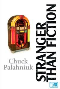 stranger-than-fiction-true-stories-chuck-palahniuk-portada