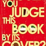Judge a book by it's cover.