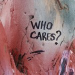 Who Cares About What You Do?