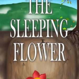 The Sleeping Flower picture book by Erin Mackey