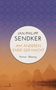 Am anderen Ende der Nacht Die China-Trilogie 3 von Jan-Philipp Sendker