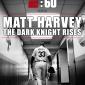 "Matt Harvey, ""The Dark Knight,"" rises on E:60"