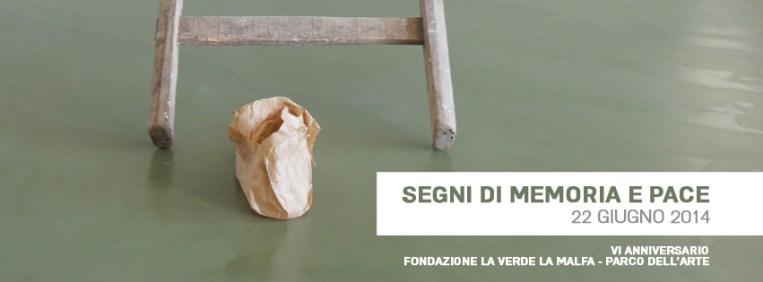 Segni di Memoria e Pace. VI Anniversario, Fondazione La Verde La Malfa – Parco dell'Arte, San Giovanni La Punta (CT) (invito)