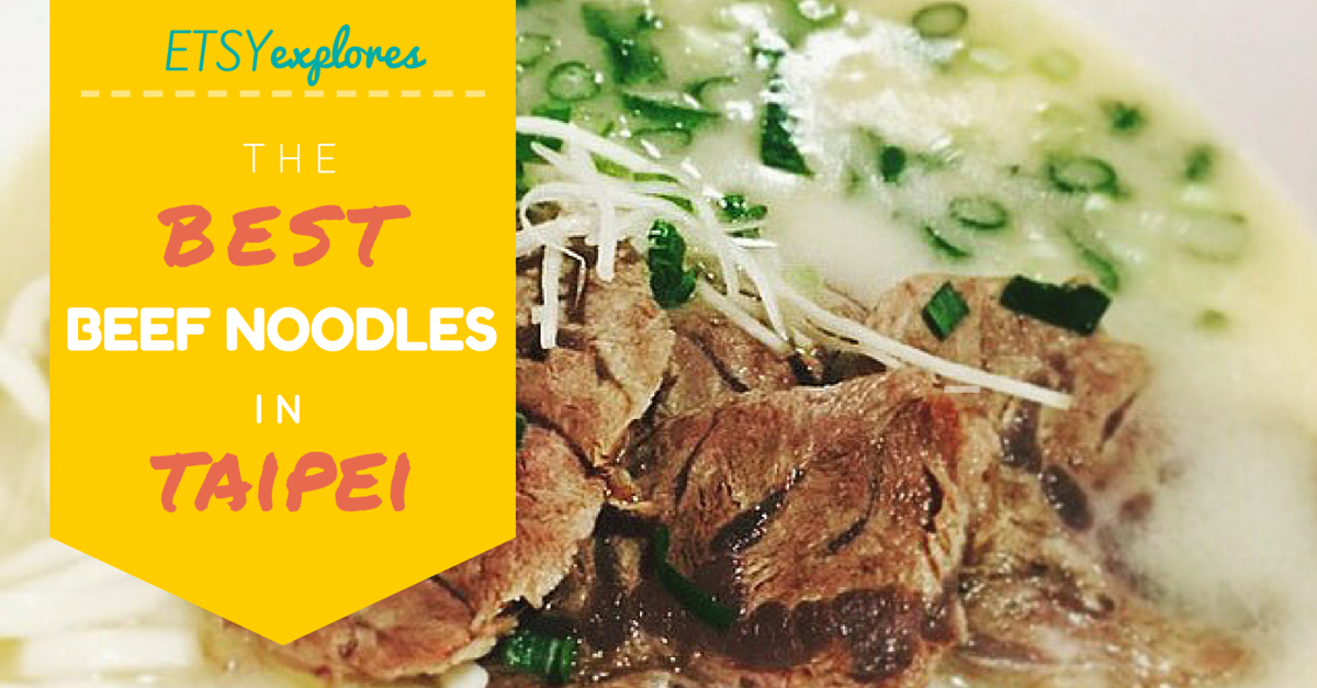 Where to Find the Best Beef Noodles in Taipei