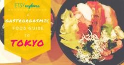 Gastrorgasmic Food Guide to Tokyo