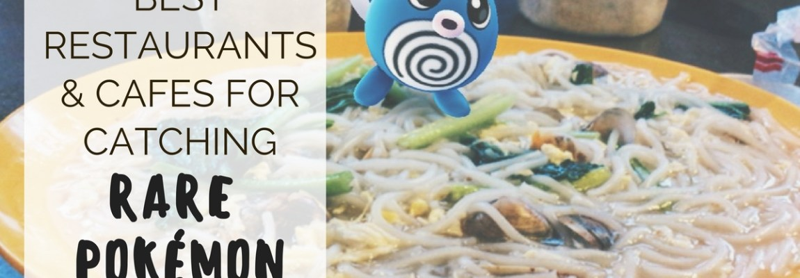 Best Restaurants & Cafes for Catching Rare Pokémon