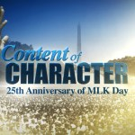 2011 -- Content of Character 25th Anniversary of MLK Day