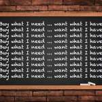 Buy What I Need Chalk Board