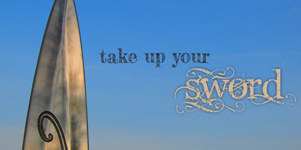 Take Up Your Sword