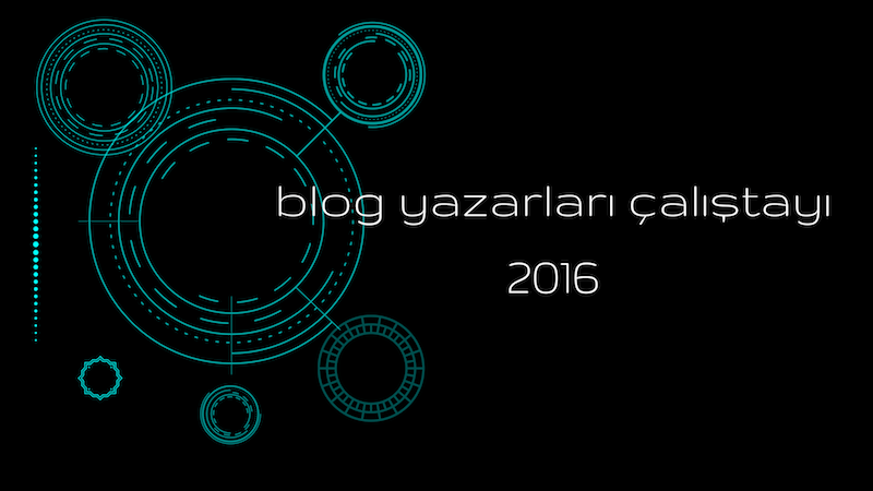 blog-yazarlari-calistayi-2016