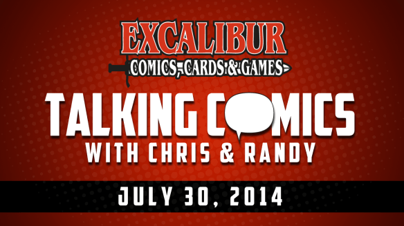 Talking Comics for July 30th, 2014!