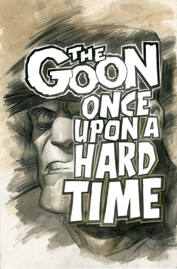 The Goon: Once upon a Hard Time #1 from Dark Horse Comics