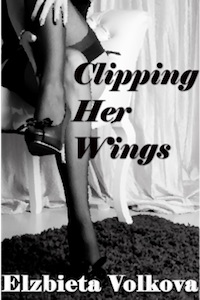 Clipping Her Wings by Elzbieta Volkova