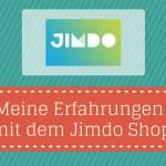 Jimdo Shop erstellen – meine Erfahrungen mit JimdoBusiness