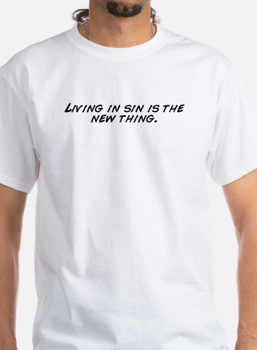living_in_sin_is_the_new_thing_tshirt