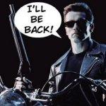 I'll Be Back :)