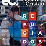 Expositor Cristão de maio fala sobre REFUGIADOS e a responsabilidade da igreja