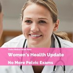 Update: No More Routine Pelvic Exam!