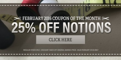 February's Coupon of the Month is Here! 25% Off Regular Notions