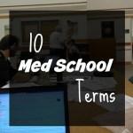 10 Med School Terms