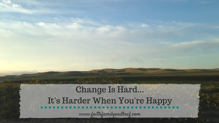 Change Is Hard... It's Harder When You're Happy
