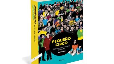 """Nando Cruz y su """"Pequeño Circo: Historia Oral del Indie en España"""""""