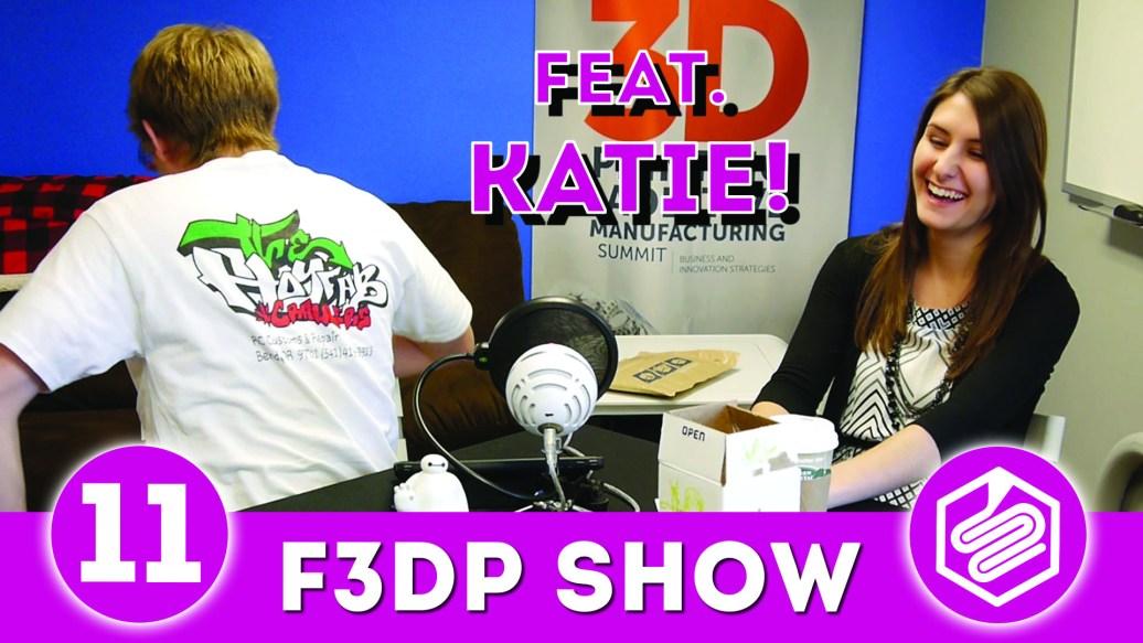 F3DP Show Episode 11