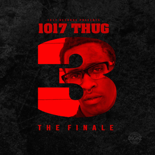 1017 thug 3 the finale