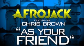 Afrojack – As Your Friend (Ft Chris Brown)