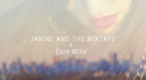 Janine and the Mixtape – Dark Mind