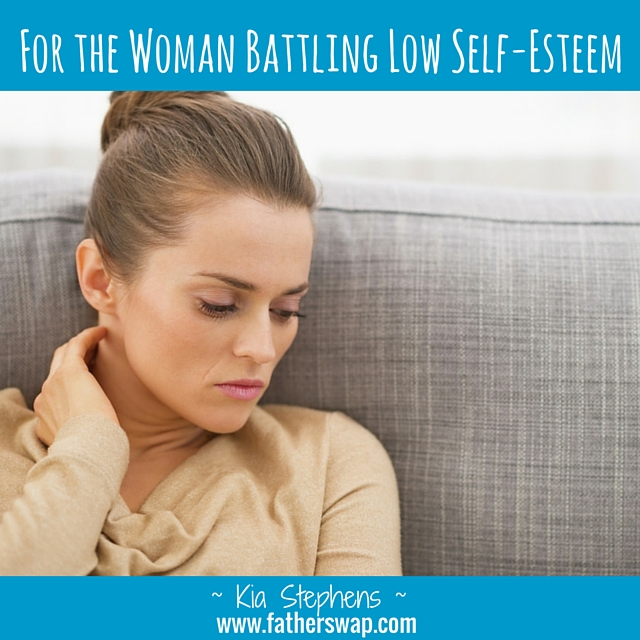 For the Woman Battling Low Self-Esteem
