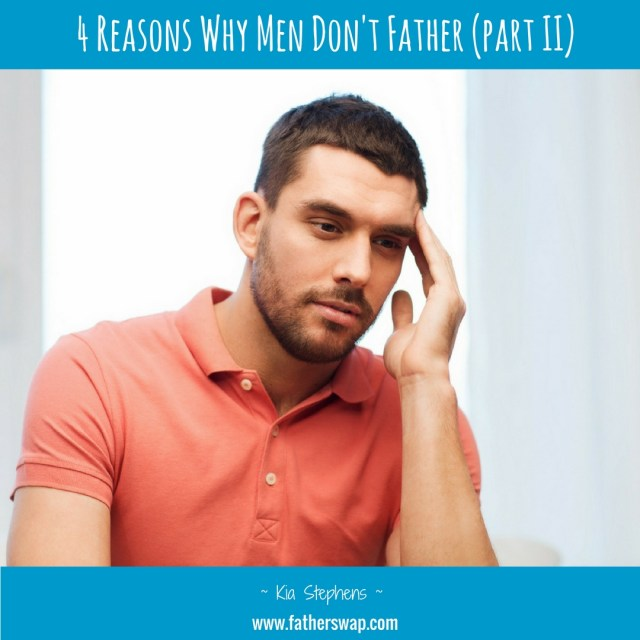 4 Reasons Why Men Don't Father (Part II)