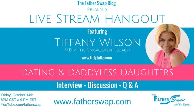 Dating & Daddyless Daughters Live Stream Hangout