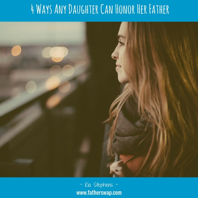 4 Ways Any Daughter Can Honor Her Father