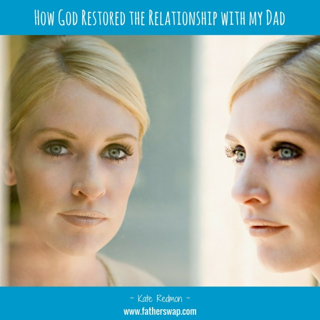 How God Restored the Relationship With My Dad