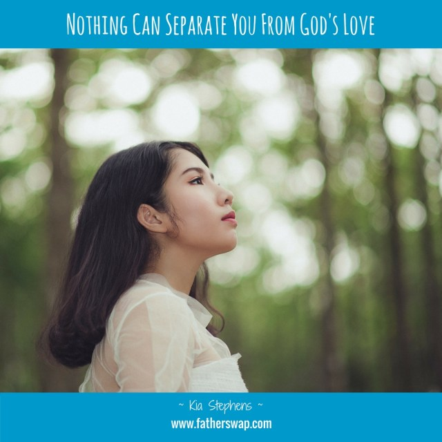 Nothing Can Separate You From God's Love