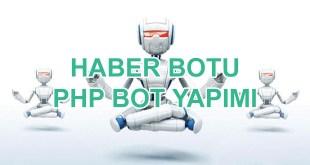 php-bot-yapimi-haber-botu-film-botu