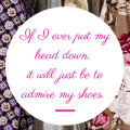 Heads Up_Rachel Fawkes San Francisco Fashion Stylist_If I Ever Put My Head Down It Will Just Be To Admire My Shoes