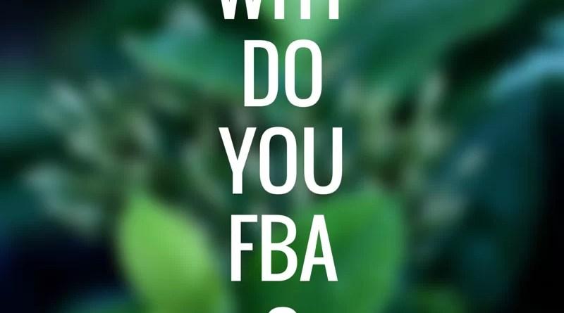 WhyDoYouFBA-